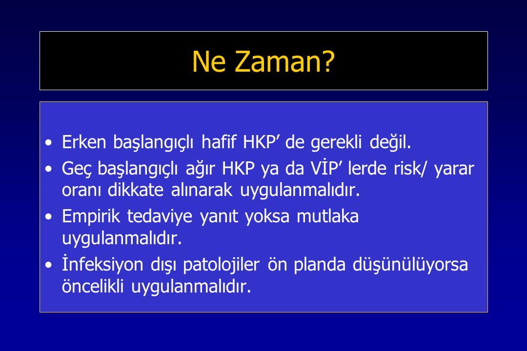 Ne Zaman Erken başlangıçlı hafif HKP' de gerekli değil.
