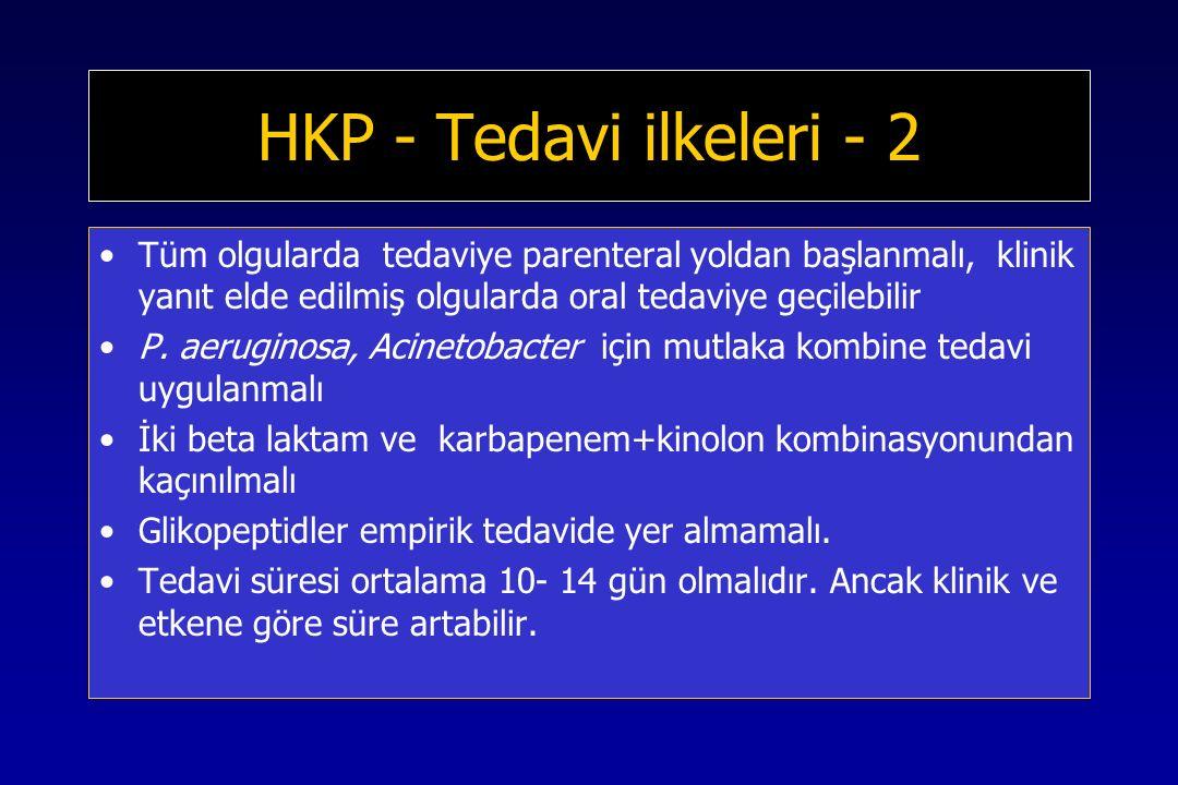 HKP - Tedavi ilkeleri - 2 Tüm olgularda tedaviye parenteral yoldan başlanmalı, klinik yanıt elde edilmiş olgularda oral tedaviye geçilebilir.