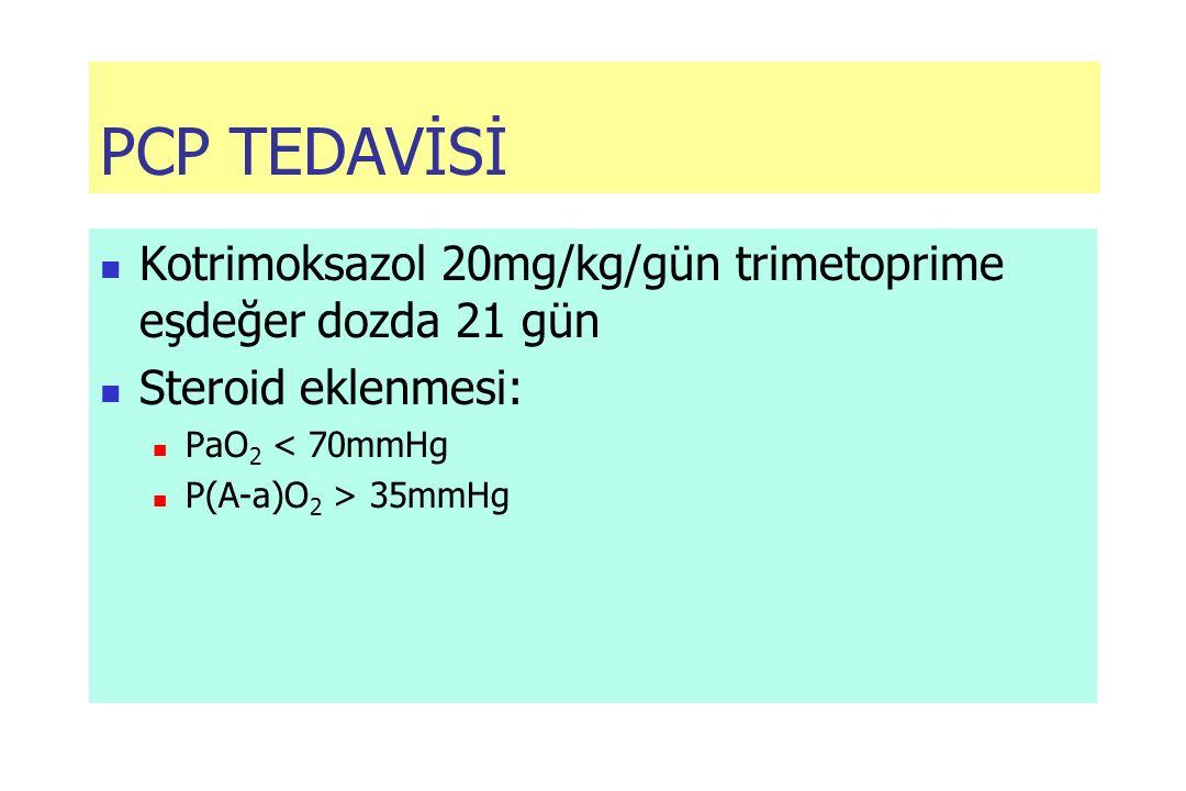 PCP TEDAVİSİ Kotrimoksazol 20mg/kg/gün trimetoprime eşdeğer dozda 21 gün. Steroid eklenmesi: PaO2 < 70mmHg.