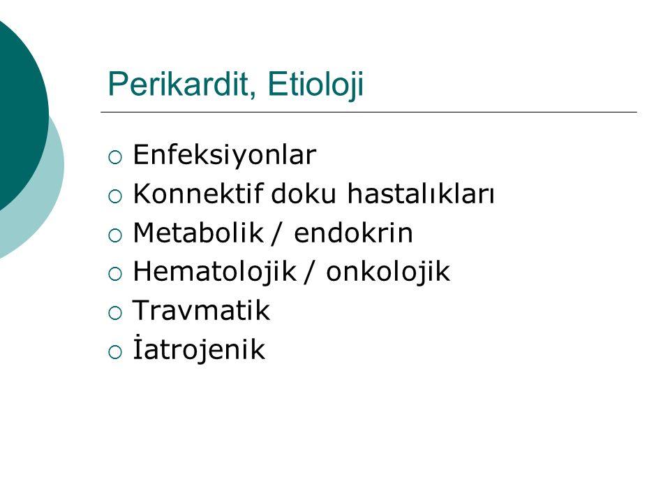 Perikardit, Etioloji Enfeksiyonlar Konnektif doku hastalıkları