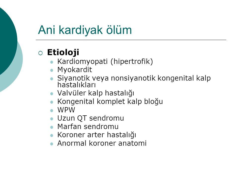 Ani kardiyak ölüm Etioloji Kardiomyopati (hipertrofik) Myokardit