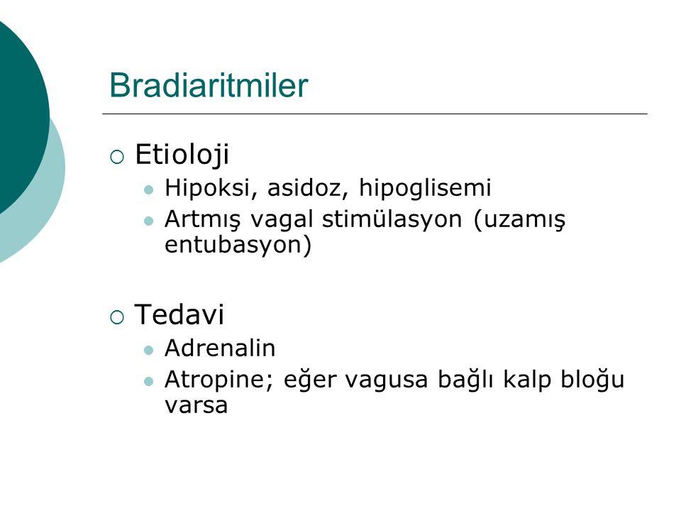 Bradiaritmiler Etioloji Tedavi Hipoksi, asidoz, hipoglisemi