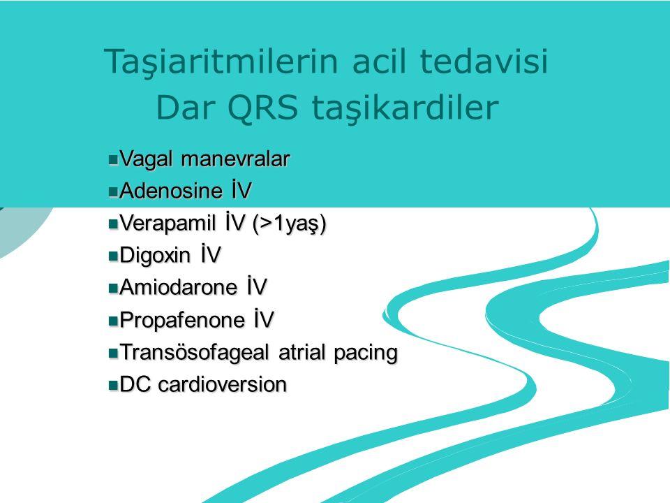 Taşiaritmilerin acil tedavisi Dar QRS taşikardiler