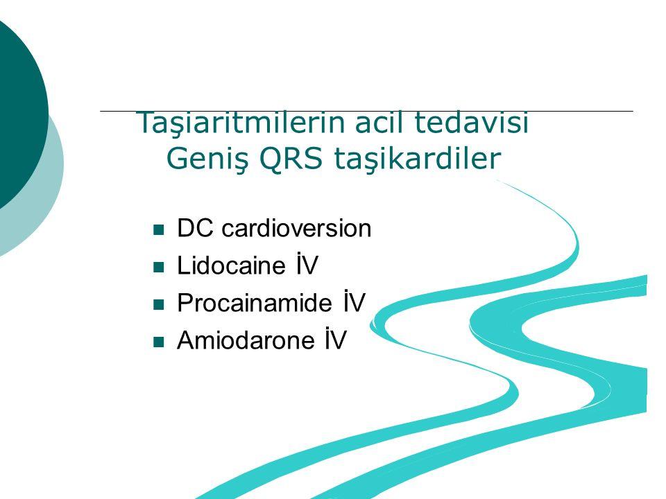 Taşiaritmilerin acil tedavisi Geniş QRS taşikardiler