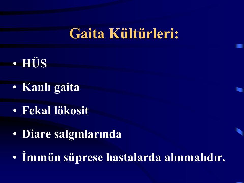 Gaita Kültürleri: HÜS Kanlı gaita Fekal lökosit Diare salgınlarında