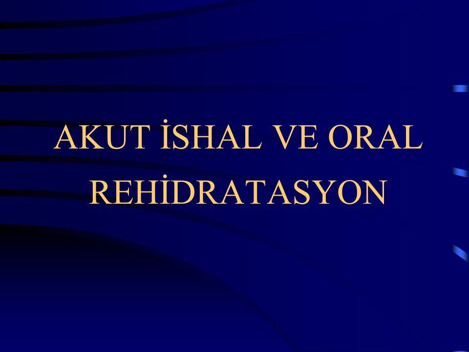 AKUT İSHAL VE ORAL REHİDRATASYON