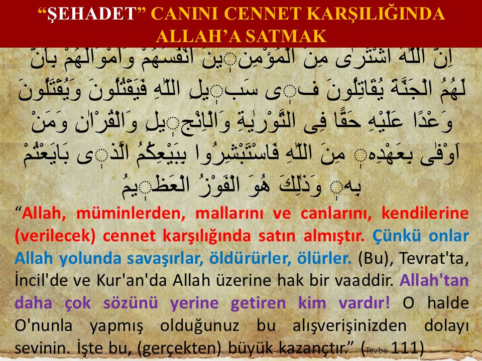 ŞEHADET CANINI CENNET KARŞILIĞINDA ALLAH'A SATMAK