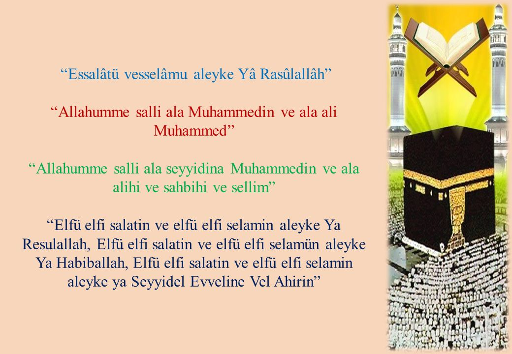 Essalâtü vesselâmu aleyke Yâ Rasûlallâh