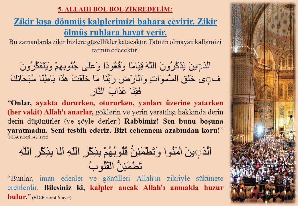 5. ALLAHI BOL BOL ZİKREDELİM: