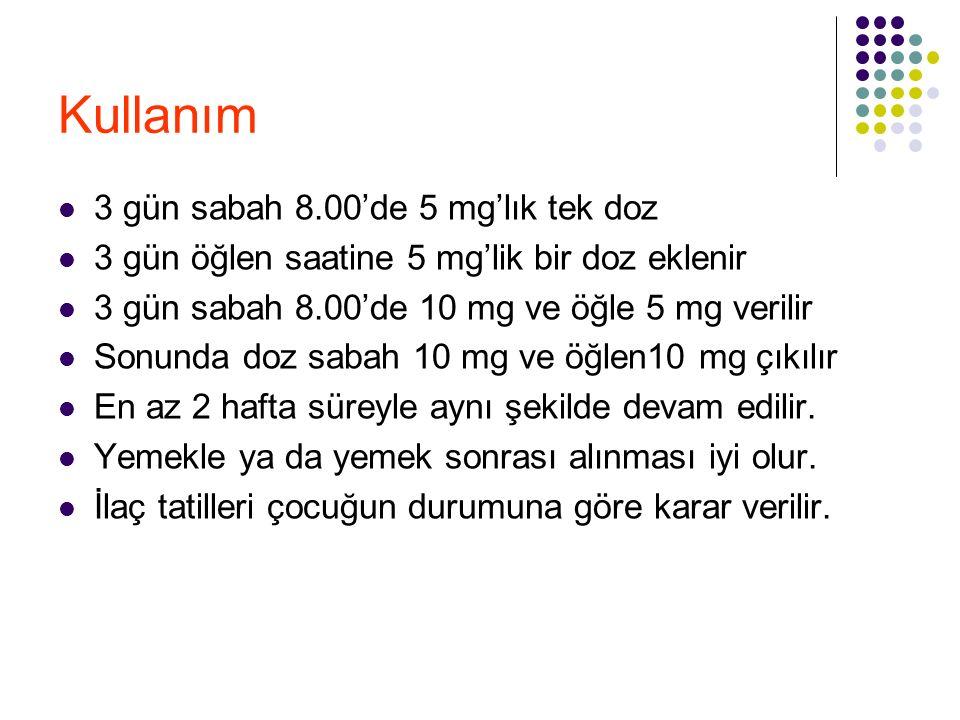 Kullanım 3 gün sabah 8.00'de 5 mg'lık tek doz