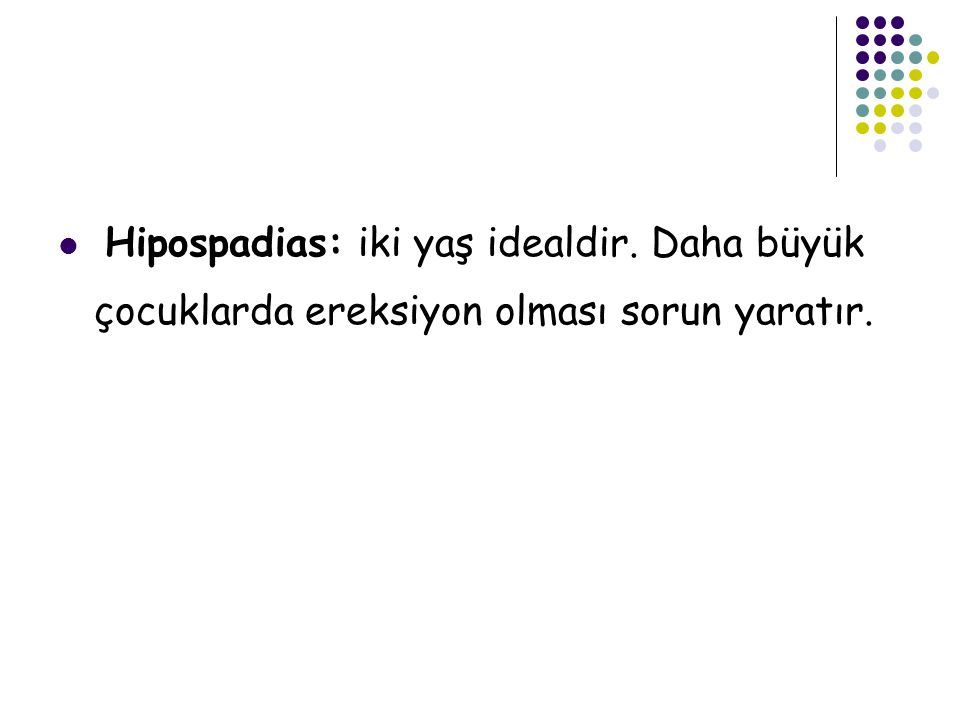 Hipospadias: iki yaş idealdir