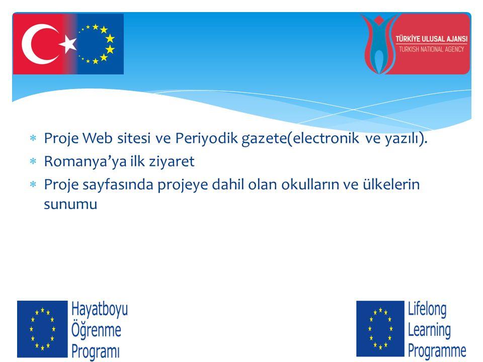 Proje Web sitesi ve Periyodik gazete(electronik ve yazılı).