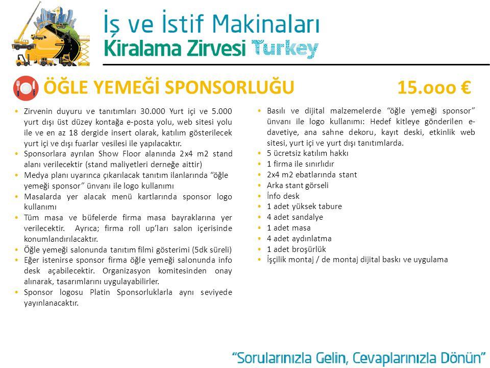 ÖĞLE YEMEĞİ SPONSORLUĞU 15.ooo €