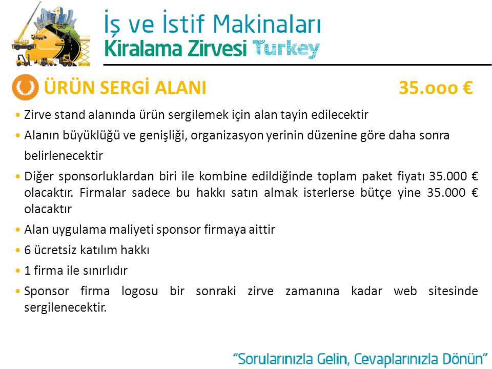ÜRÜN SERGİ ALANI 35.ooo € • Zirve stand alanında ürün sergilemek için alan tayin edilecektir.