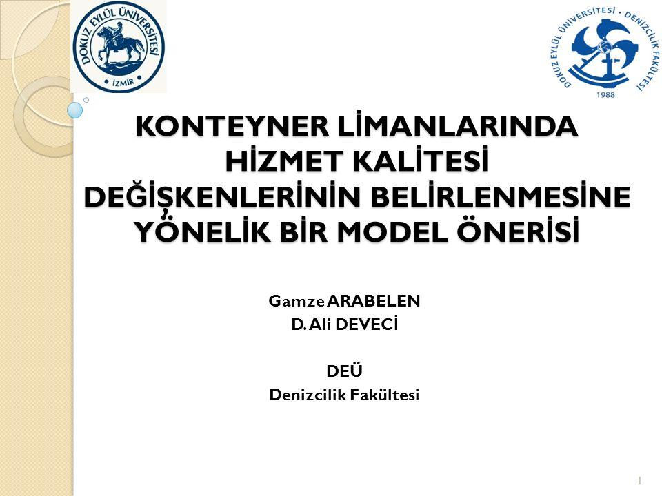 Gamze ARABELEN D. Ali DEVECİ DEÜ Denizcilik Fakültesi