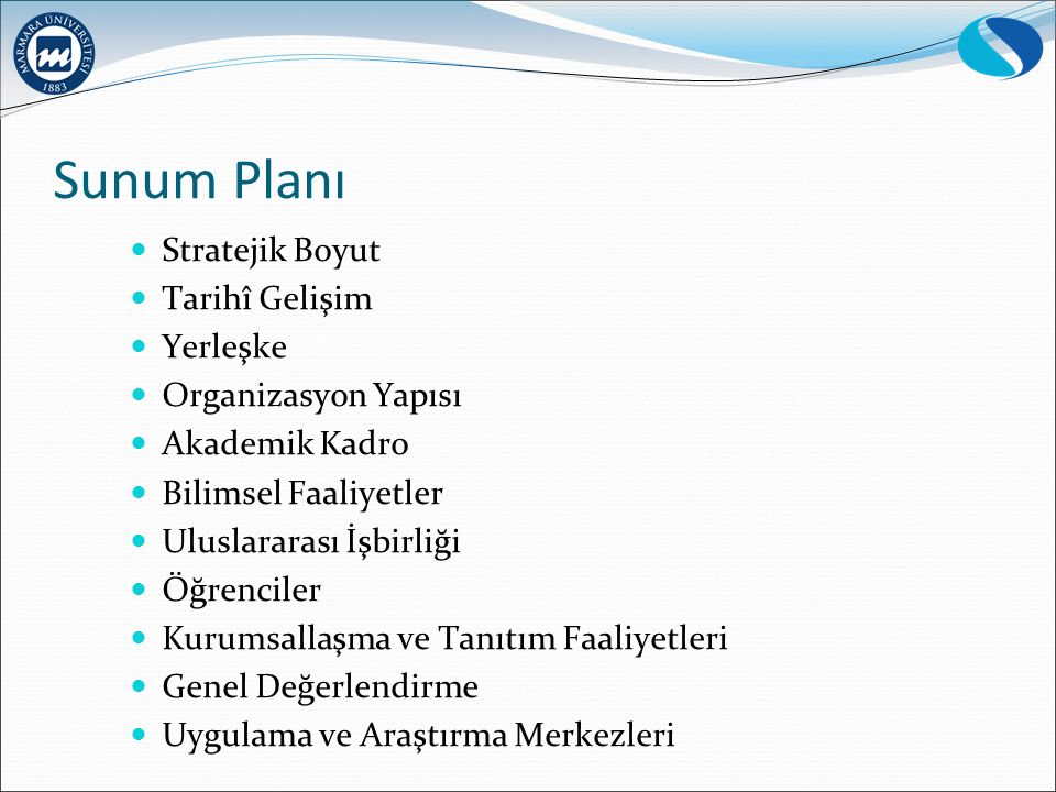 Sunum Planı Stratejik Boyut Tarihî Gelişim Yerleşke