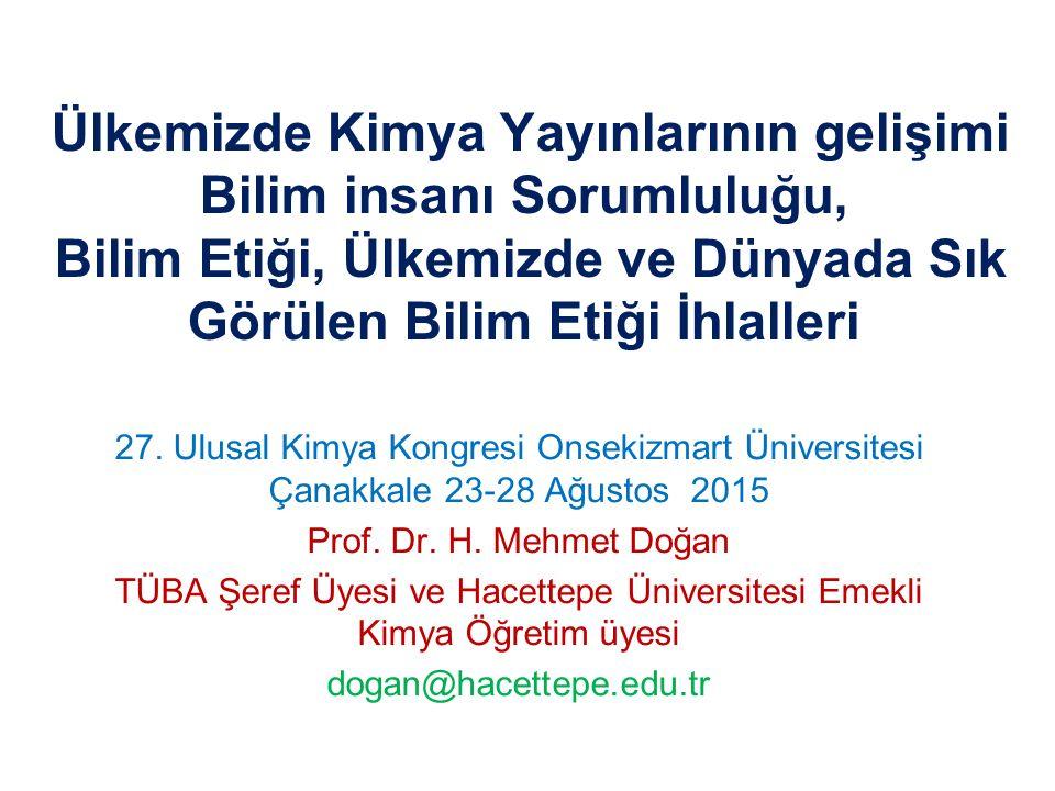 TÜBA Şeref Üyesi ve Hacettepe Üniversitesi Emekli Kimya Öğretim üyesi