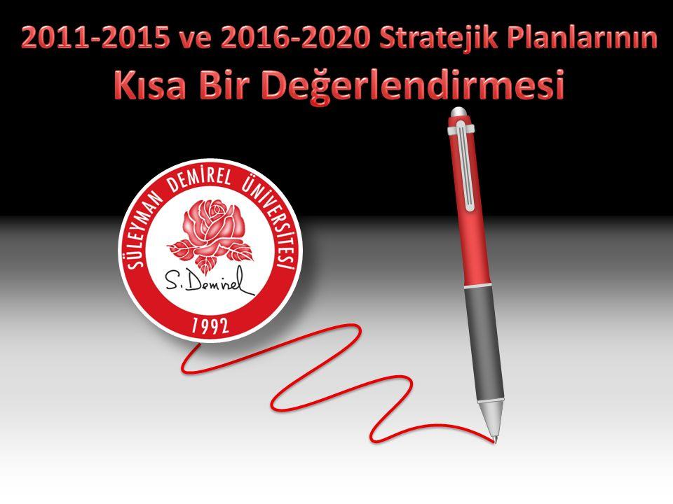 2011-2015 ve 2016-2020 Stratejik Planlarının Kısa Bir Değerlendirmesi