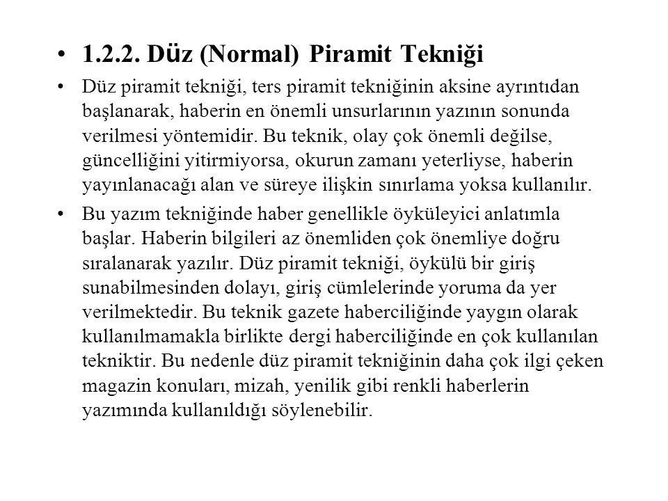 1.2.2. Düz (Normal) Piramit Tekniği