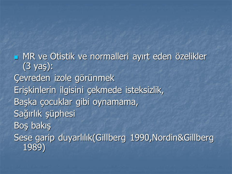 MR ve Otistik ve normalleri ayırt eden özelikler (3 yaş):