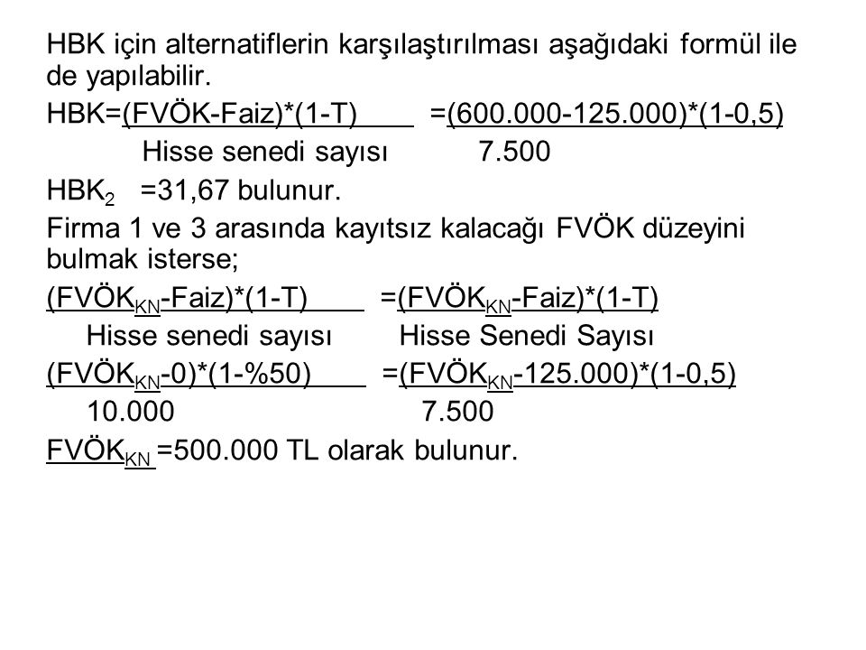 HBK için alternatiflerin karşılaştırılması aşağıdaki formül ile de yapılabilir.