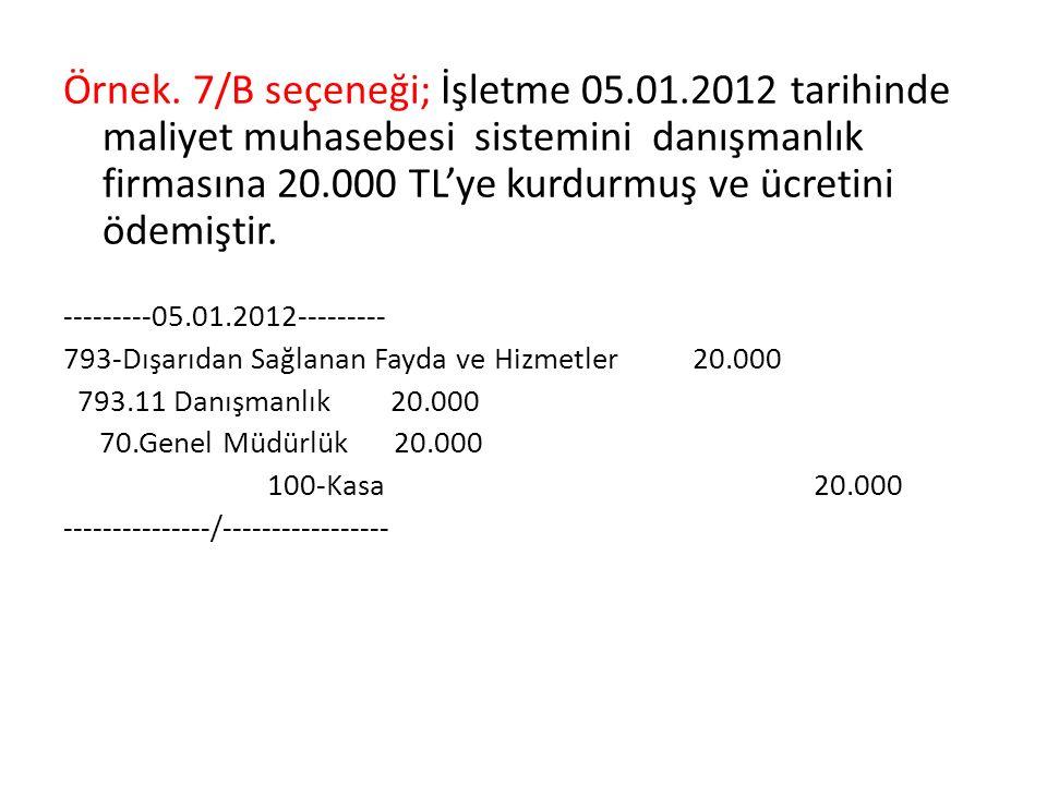 Örnek. 7/B seçeneği; İşletme 05. 01