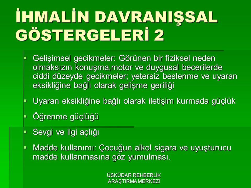 İHMALİN DAVRANIŞSAL GÖSTERGELERİ 2