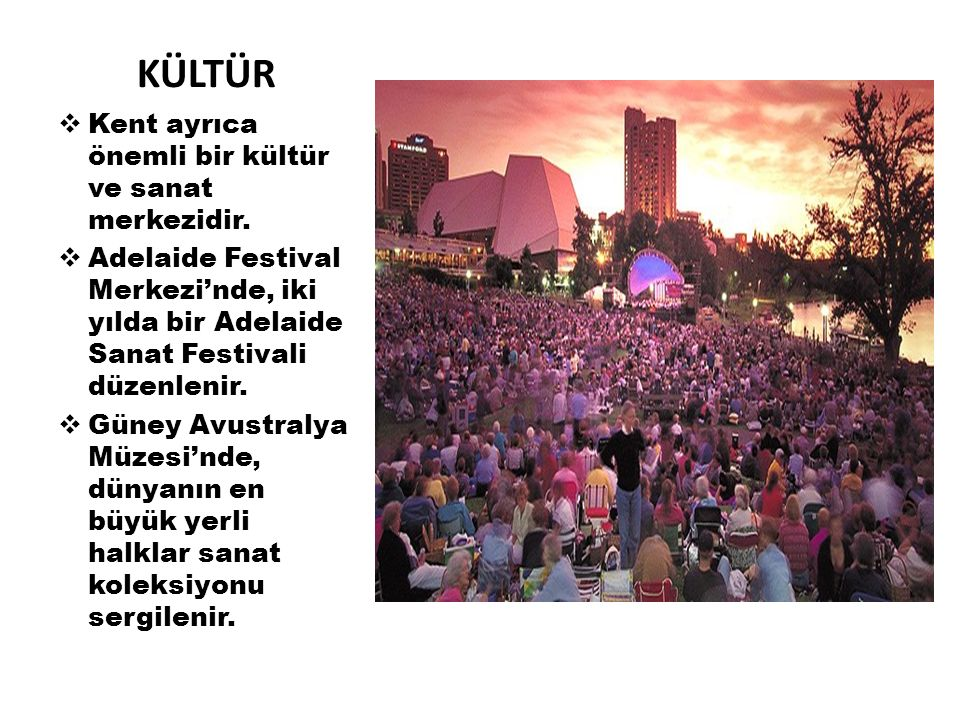 KÜLTÜR Kent ayrıca önemli bir kültür ve sanat merkezidir.