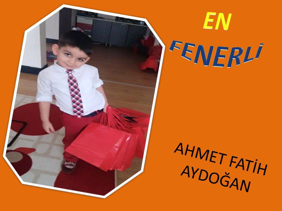EN FENERLİ AHMET FATİH AYDOĞAN