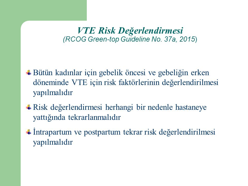 VTE Risk Değerlendirmesi (RCOG Green-top Guideline No. 37a, 2015)