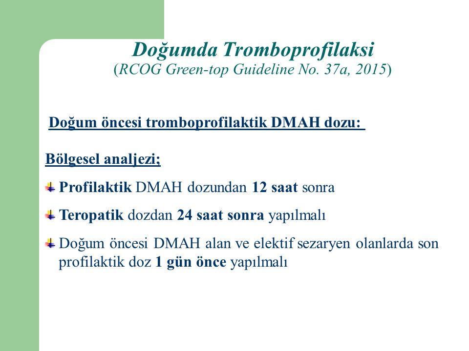 Doğumda Tromboprofilaksi Doğum öncesi tromboprofilaktik DMAH dozu: