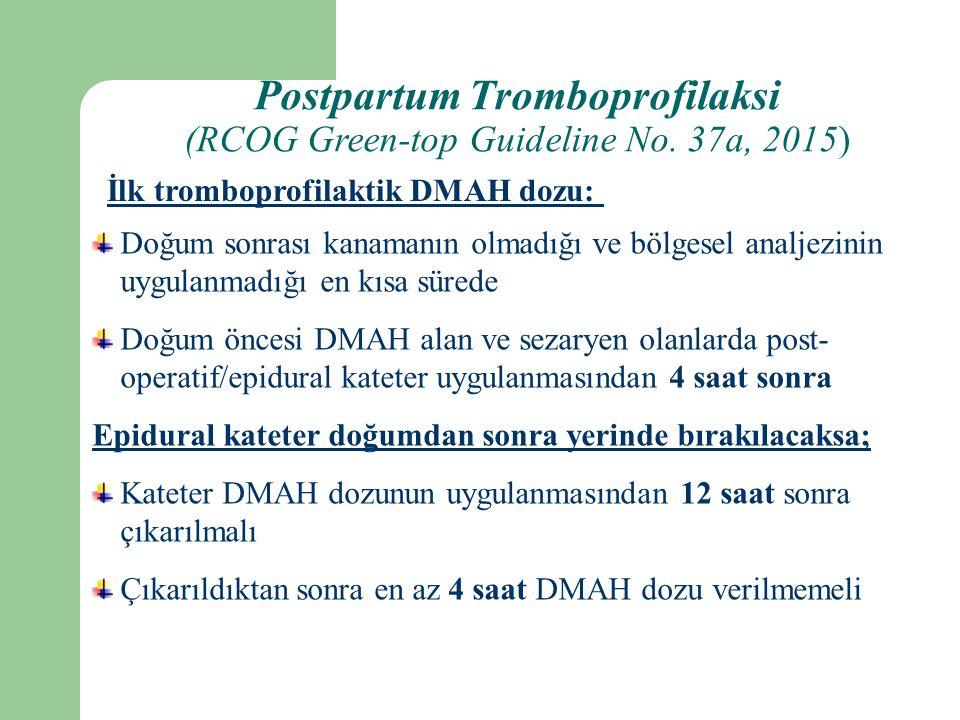 İlk tromboprofilaktik DMAH dozu: