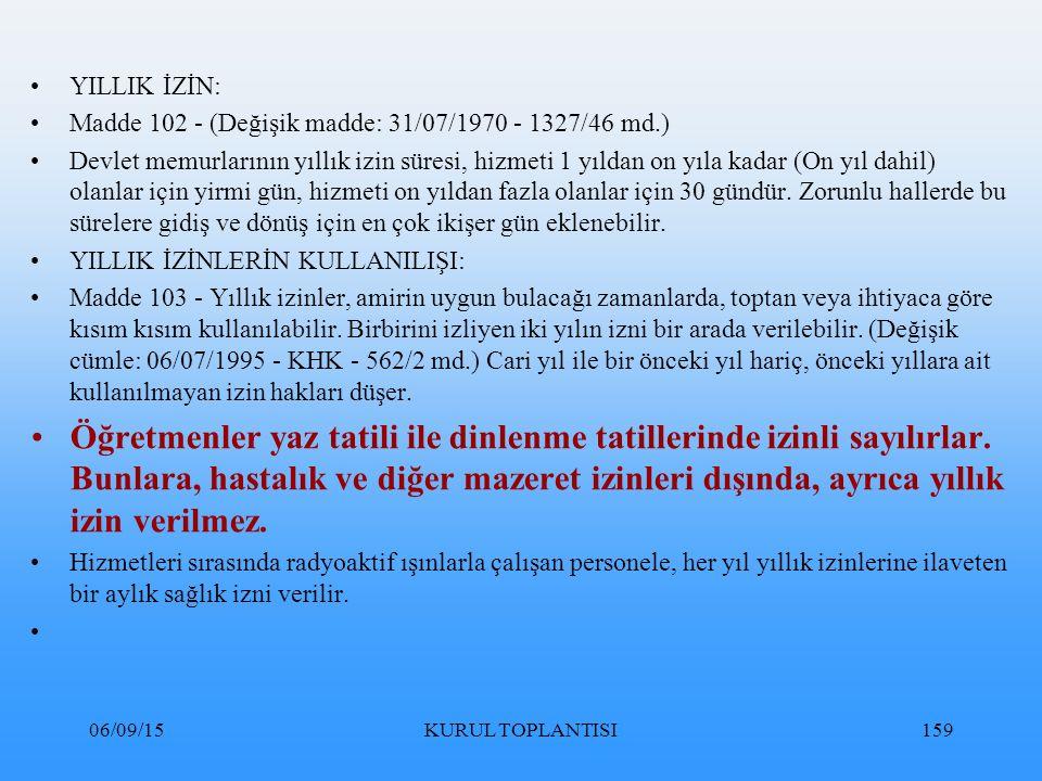 YILLIK İZİN: Madde 102 - (Değişik madde: 31/07/1970 - 1327/46 md.)