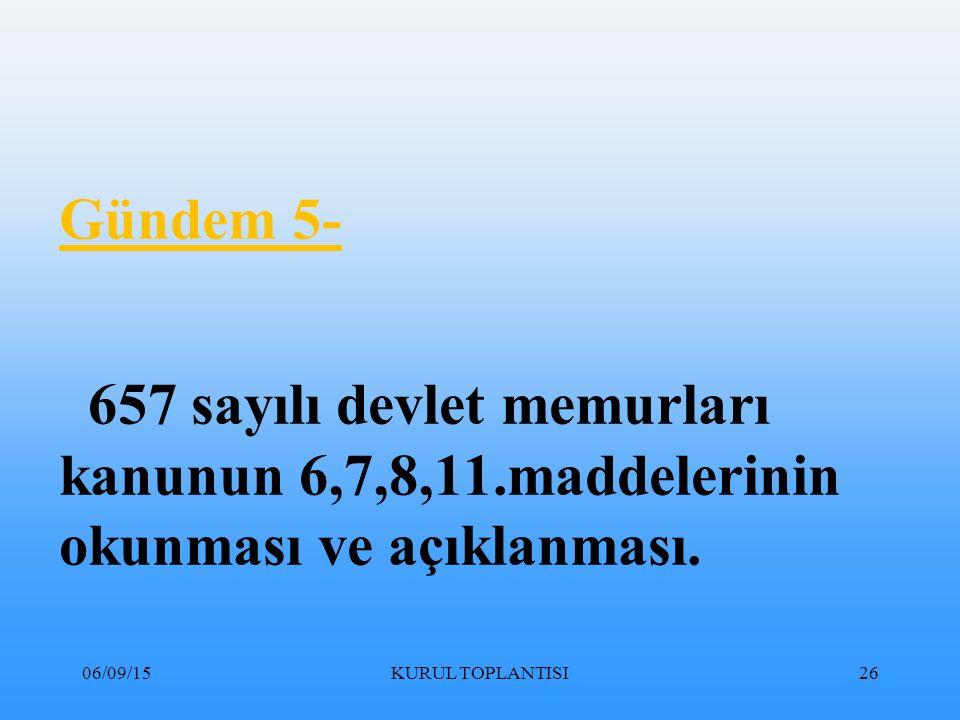 Gündem 5- 657 sayılı devlet memurları kanunun 6,7,8,11