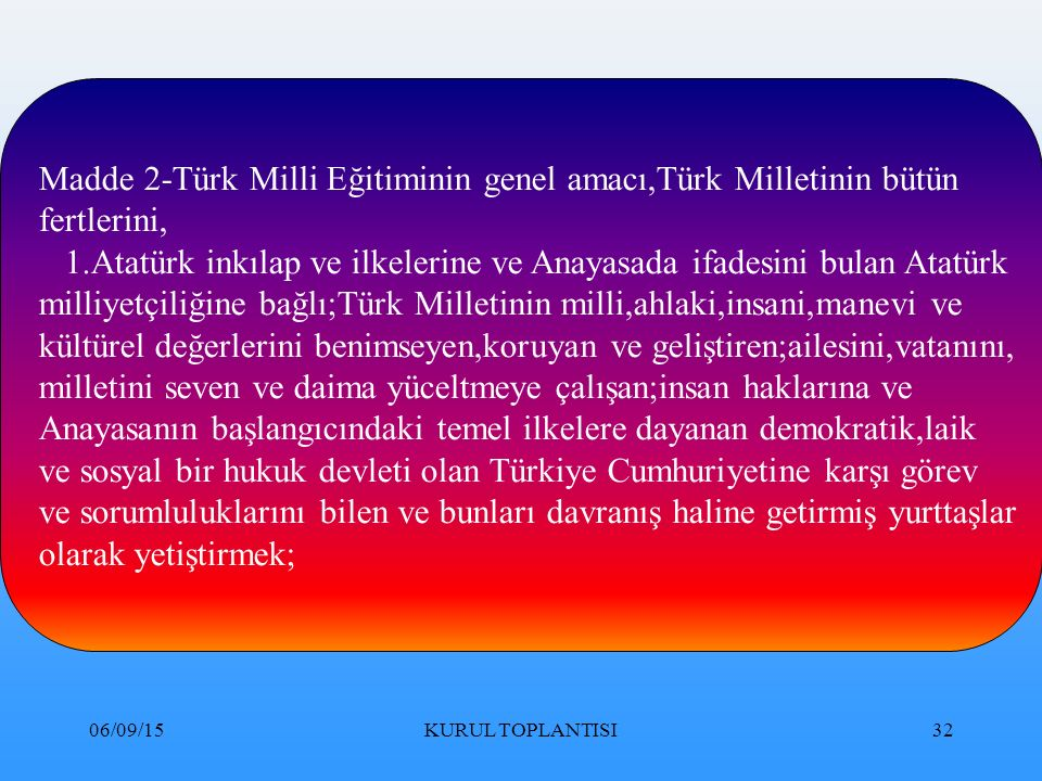 Madde 2-Türk Milli Eğitiminin genel amacı,Türk Milletinin bütün