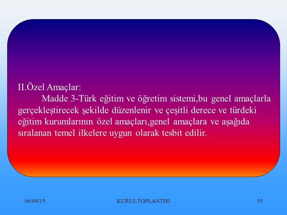 Madde 3-Türk eğitim ve öğretim sistemi,bu genel amaçlarla