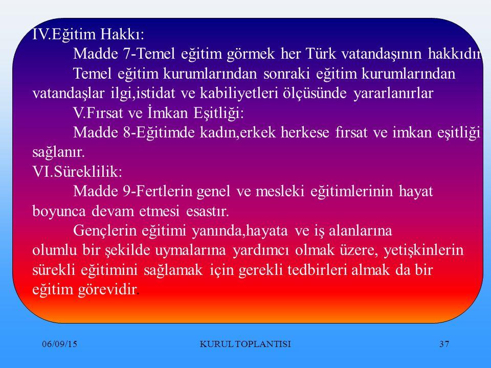 Madde 7-Temel eğitim görmek her Türk vatandaşının hakkıdır.
