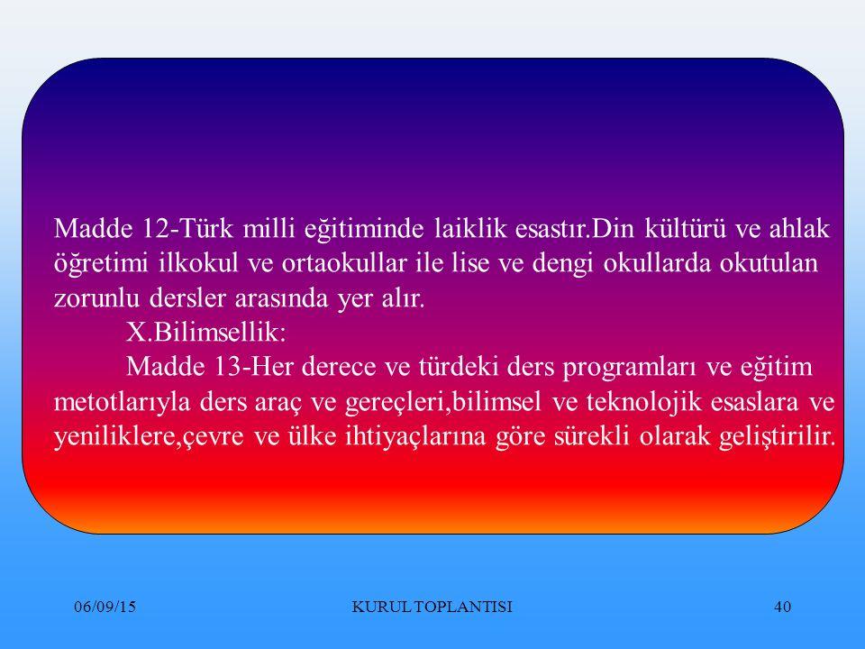 Madde 12-Türk milli eğitiminde laiklik esastır.Din kültürü ve ahlak
