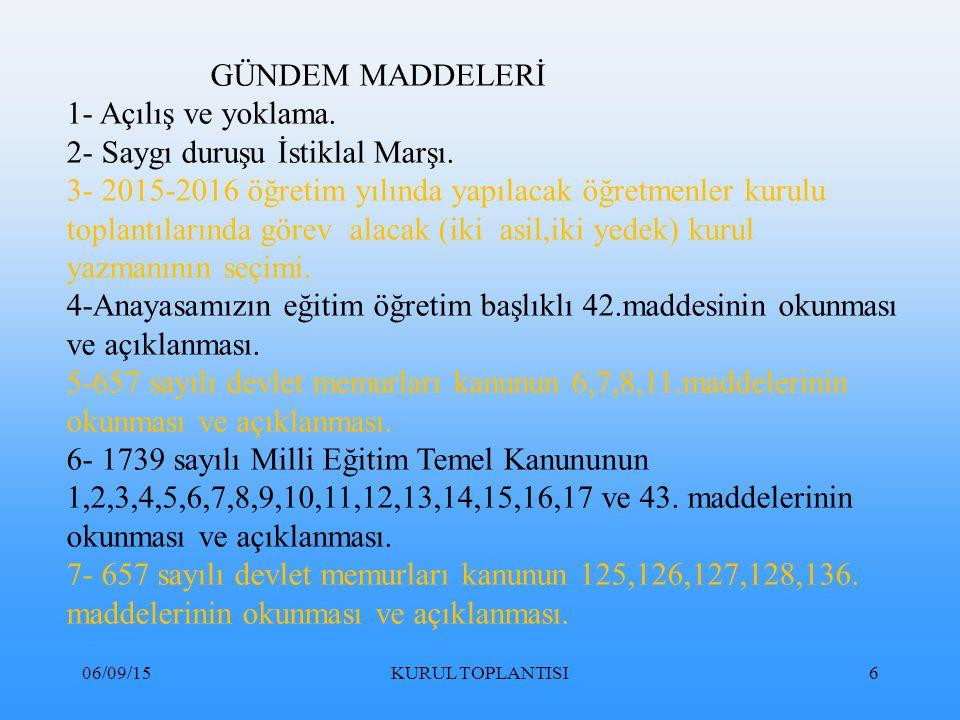 2- Saygı duruşu İstiklal Marşı.