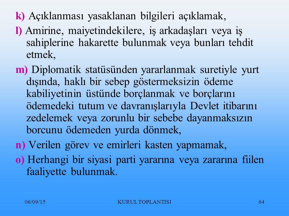 k) Açıklanması yasaklanan bilgileri açıklamak,