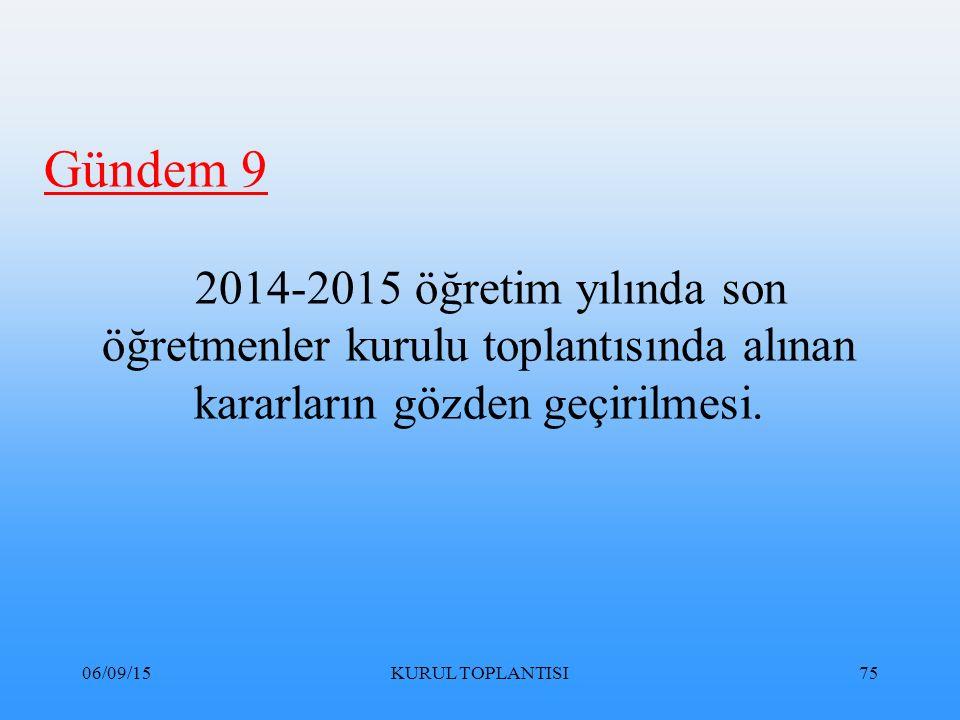 Gündem 9 2014-2015 öğretim yılında son öğretmenler kurulu toplantısında alınan kararların gözden geçirilmesi.