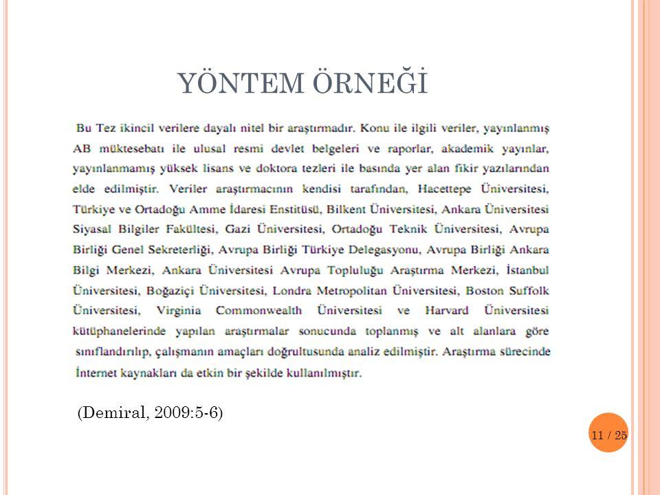 YÖNTEM ÖRNEĞİ (Demiral, 2009:5-6)