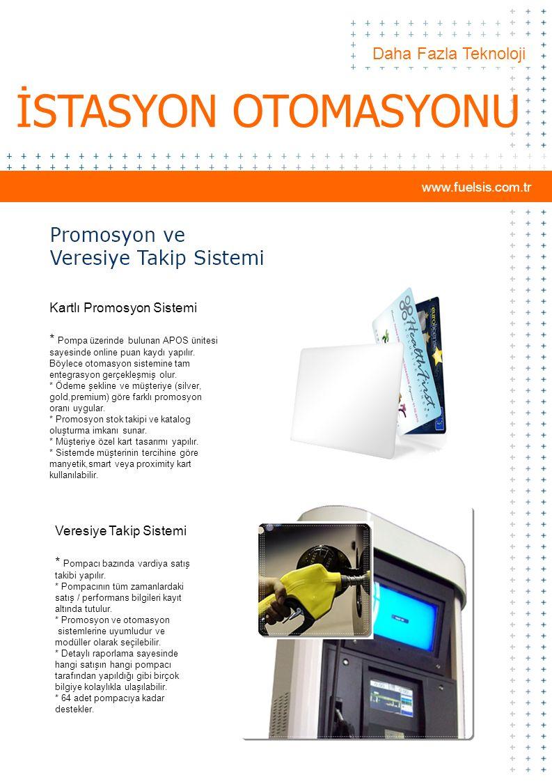 İSTASYON OTOMASYONU Daha Fazla Teknoloji www.fuelsis.com.tr