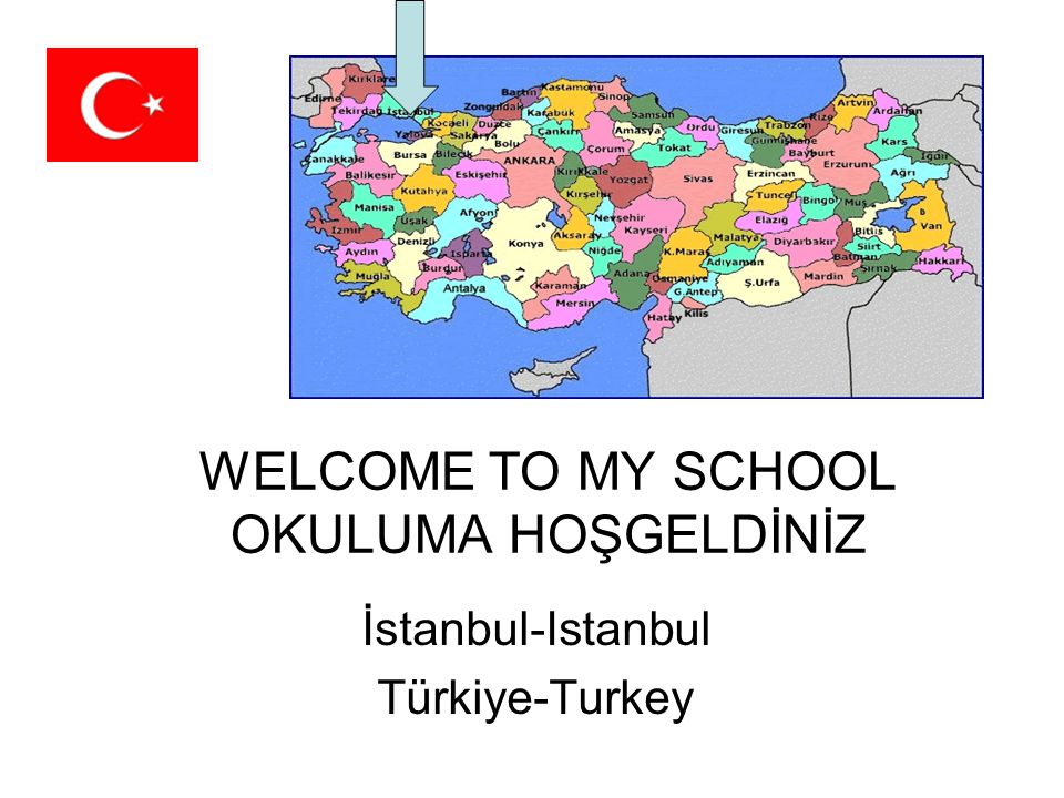 WELCOME TO MY SCHOOL OKULUMA HOŞGELDİNİZ