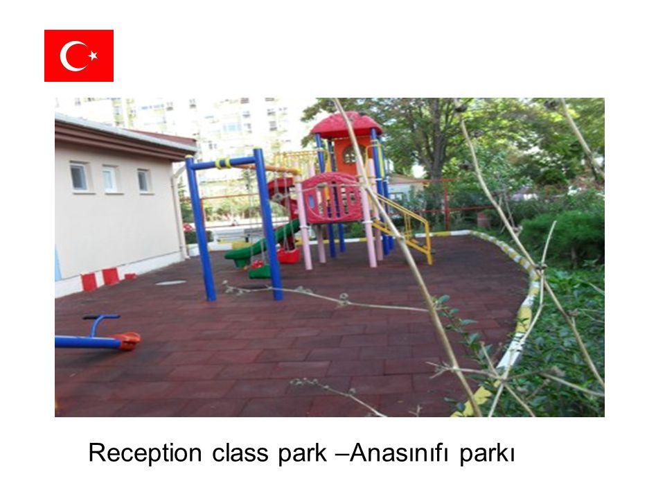 Reception class park –Anasınıfı parkı