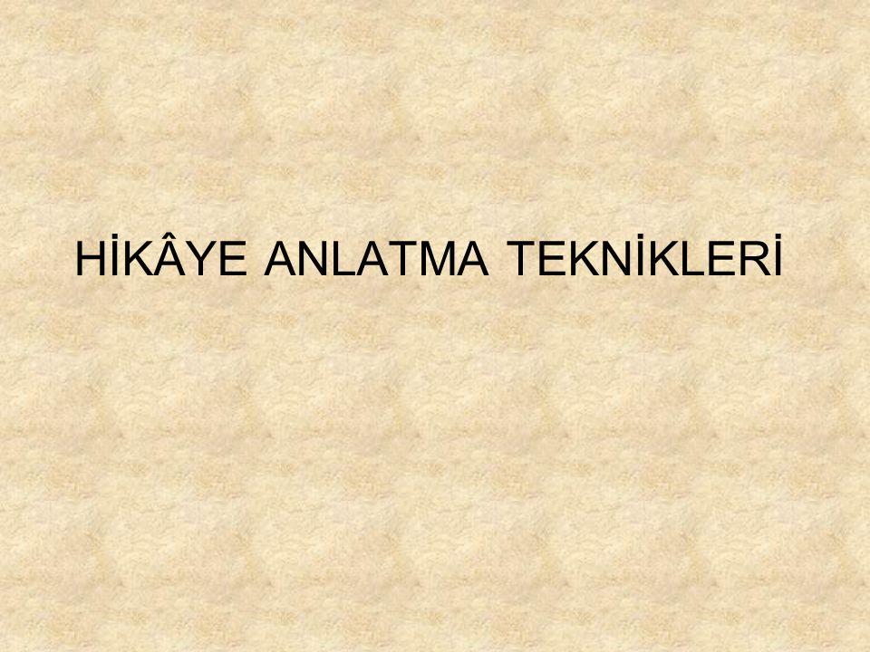 HİKÂYE ANLATMA TEKNİKLERİ