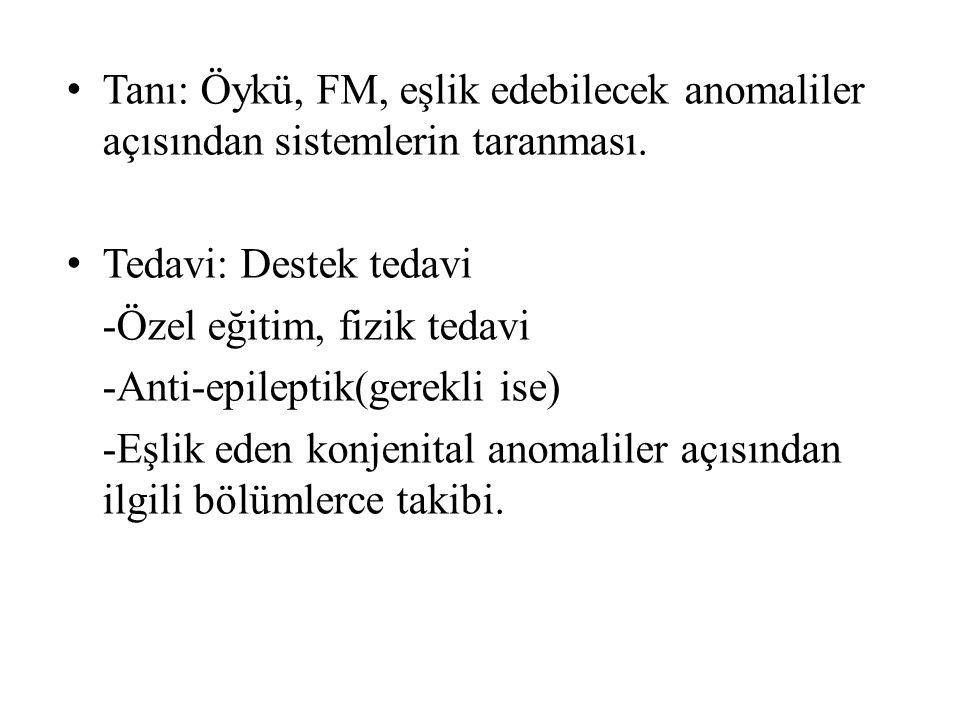 Tanı: Öykü, FM, eşlik edebilecek anomaliler açısından sistemlerin taranması.