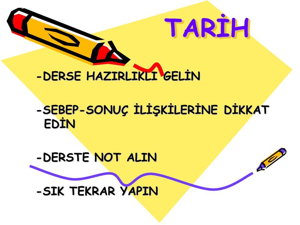 TARİH -DERSE HAZIRLIKLI GELİN -SEBEP-SONUÇ İLİŞKİLERİNE DİKKAT EDİN