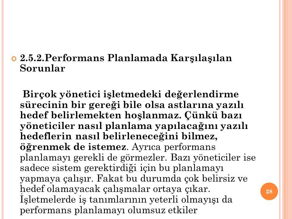 2.5.2.Performans Planlamada Karşılaşılan Sorunlar