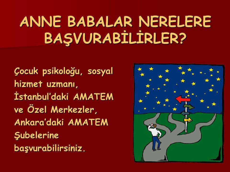 ANNE BABALAR NERELERE BAŞVURABİLİRLER